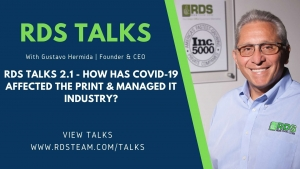 RDS TALKS 2.1 - How Has COVID-19 Affected The Print & Managed IT Industry?