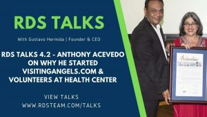 RDS TALKS 4.2 - Anthony Acevedo On Why He Started Visitingangels.com & Volunteers at Health Center
