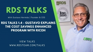 RDS TALKS 1.4 - Gustavo Explains The Cost Savings Enhanced Program with Ricoh