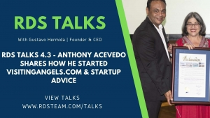 RDS TALKS 4.3 - Anthony Acevedo Shares How He Started Visitingangels.com & Startup Advice